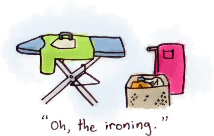 Oh, the ironing!