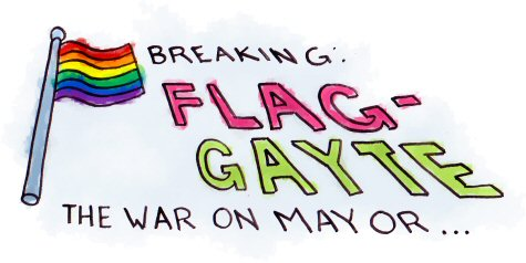 Flag Gayte: The War On Mayor