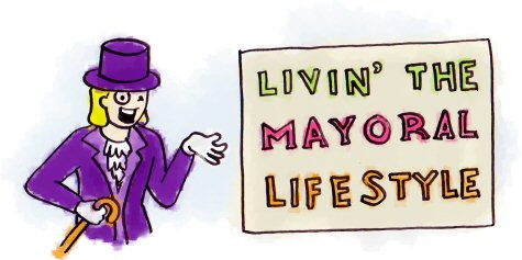 Livin' The Mayoral Lifestyle
