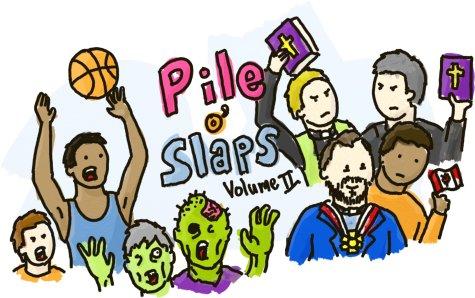Pile o' Slaps Volume II