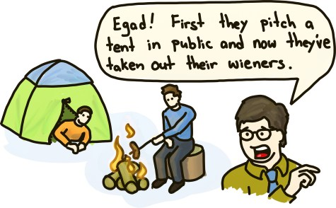 Gay people go camping while a senator is alarmed that they've pitched a tent and have now taken out their wieners.