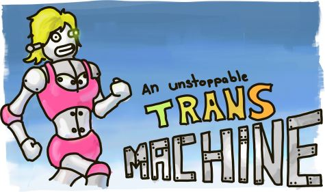 An unstoppable trans machine: a cybernetic transbot