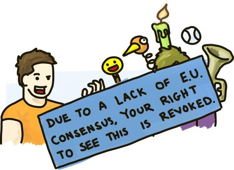 Illustration is blocked by a sign 'Due to a lack of EU consensus, your right to see this is revoked.'