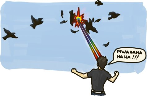 A gay man laughs as he shoots birds out of the sky with laser beams shot out of his eyes.