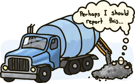 A cement truck buries a person who ponders reporting the incident.