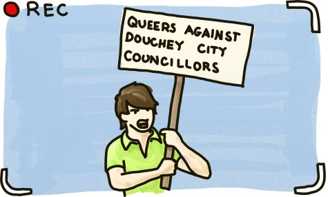 Queers AGainst Douchey City Councillors