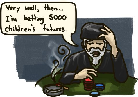 "A man sits at a dark table with poker chips: ""Very well then, I'm betting 5000 children's futures."""