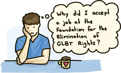"A gay man sits at his desk looking sad: ""Why did I accept a job at the Foundation for the Elimination of GLBT Rights?"""