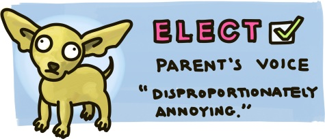 "A campaign ad for Parent's Voice, featuring a chiuaua with the slogan: ""Elect Parent's Voice: Disproportionately annoying!"""