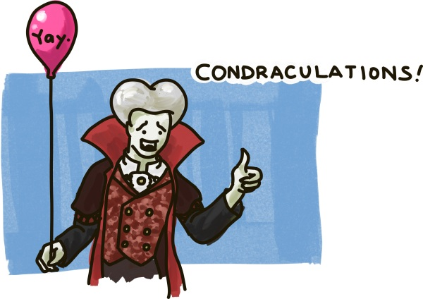 "Dracula congratulations you with a ""Condraculations!"""