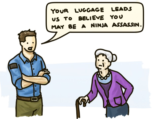 "A man stops an elderly lady at the airport security: ""Your luggage leads us to believe you may be a ninja assassin."""