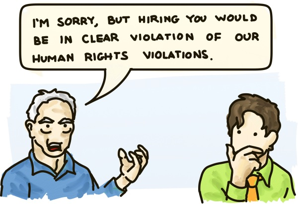 "A man rejects a gay job applicant: ""I'm sorry, but hiring you would be in clear violation of our human rights violations."""