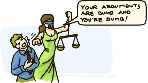 "Lady justice punches a man in the face: ""Your arguments are dumb and you're dumb!"""